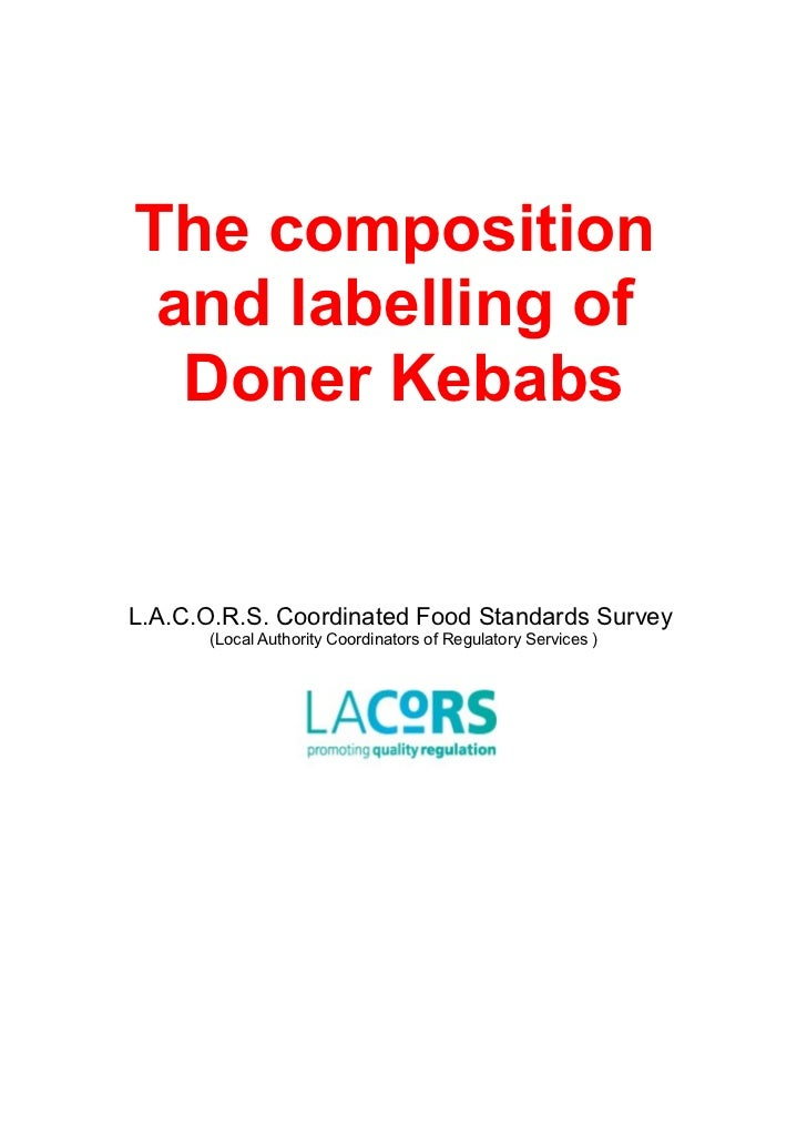 The composition and labelling of  Doner KebabsL.A.C.O.R.S. Coordinated Food Standards Survey      (Local Authority Coordin...