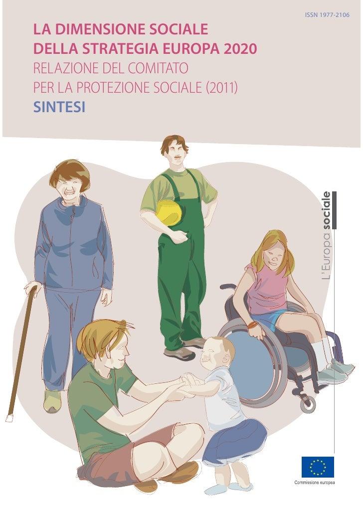 ISSN 1977-2106LA DIMENSIONE SOCIALEDELLA STRATEGIA EUROPA 2020RELAZIONE DEL COMITATOPER LA PROTEZIONE SOCIALE (2011)SINTESI