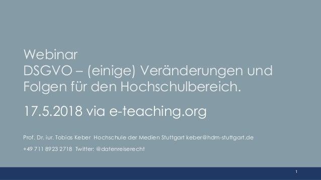 17.5.2018 via e-teaching.org Prof. Dr. iur. Tobias Keber Hochschule der Medien Stuttgart keber@hdm-stuttgart.de +49 711 89...