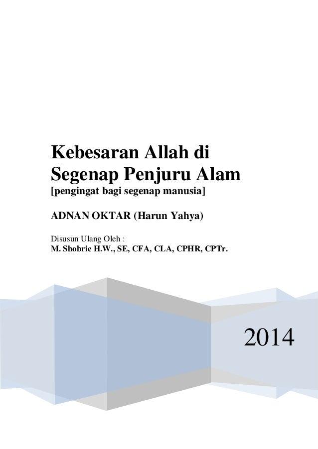 2014 Kebesaran Allah di Segenap Penjuru Alam [pengingat bagi segenap manusia] ADNAN OKTAR (Harun Yahya) Disusun Ulang Oleh...
