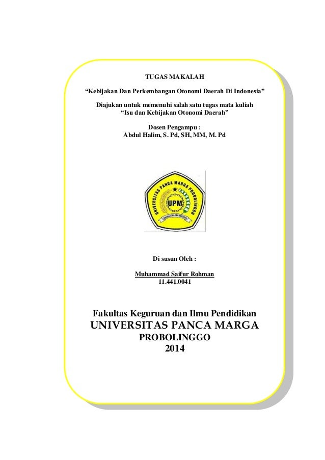 "TUGAS MAKALAH ""Kebijakan Dan Perkembangan Otonomi Daerah Di Indonesia"" Diajukan untuk memenuhi salah satu tugas mata kulia..."