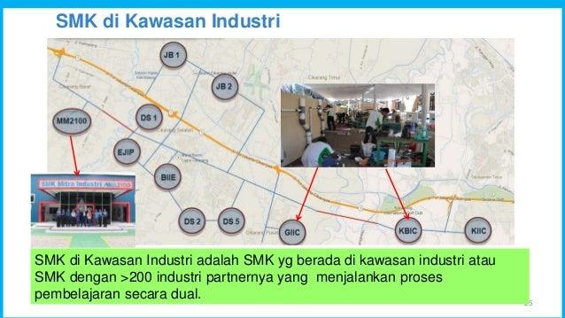 SMK di Kawasan Industri 25 SMK di Kawasan Industri adalah SMK yg berada di kawasan industri atau SMK dengan >200 industri ...