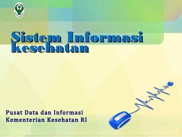 Sistem Informasi kesehatanPusat Data dan InformasiKementerian Kesehatan RI