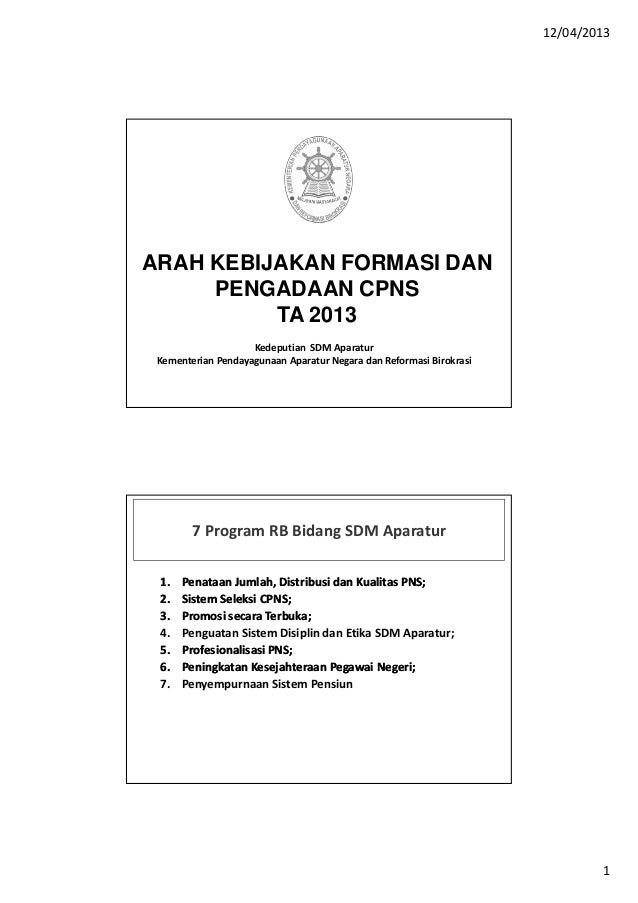 12/04/2013ARAH KEBIJAKAN FORMASI DAN     PENGADAAN CPNS          TA 2013                    Kedeputian SDM Aparatur Kement...