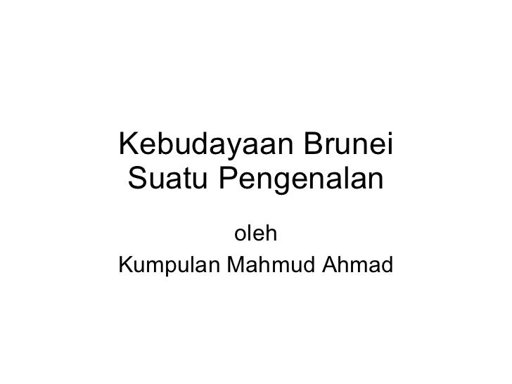 Kebudayaan Brunei Suatu Pengenalan oleh Kumpulan Mahmud Ahmad