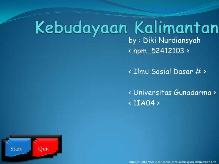 by : Diki Nurdiansyah               < npm_52412103 >               < Ilmu Sosial Dasar # >               < Universitas Gun...