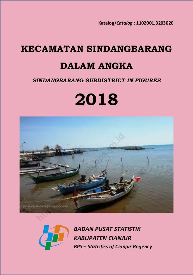 Katalog/Catalog : 1102001.3203020 KECAMATAN SINDANGBARANG DALAM ANGKA SINDANGBARANG SUBDISTRICT IN FIGURES 2018 BADAN PUSA...