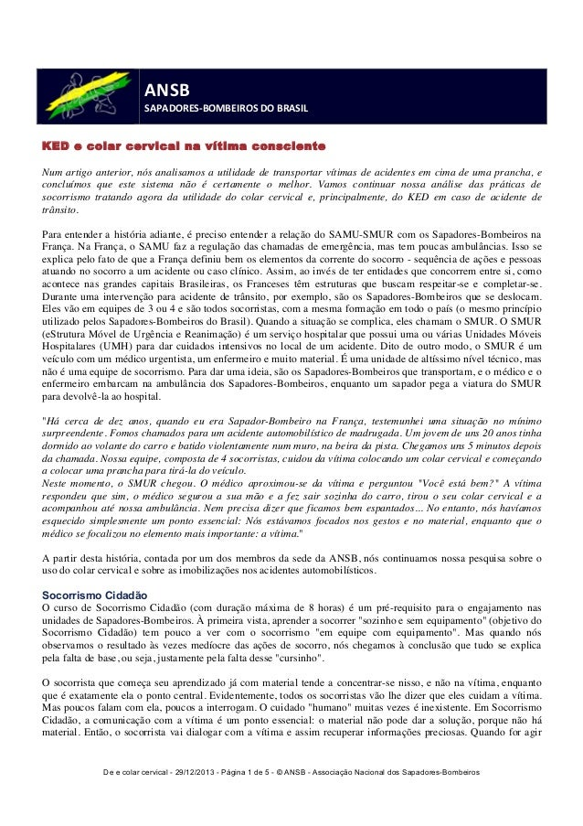 ANSB  SAPADORES-‐BOMBEIROS  DO  BRASIL  KED e colar cervical na vítima consciente  Num artigo anterior, nós analisamos a ...