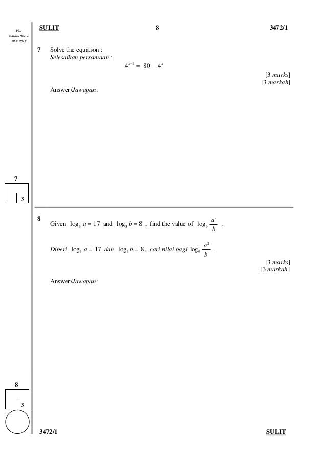 SULIT 8 3472/1 3472/1 SULIT 7 Solve the equation : Selesaikan persamaan : 1 4 80 4x x   [3 marks] [3 markah] Answer/Jaw...