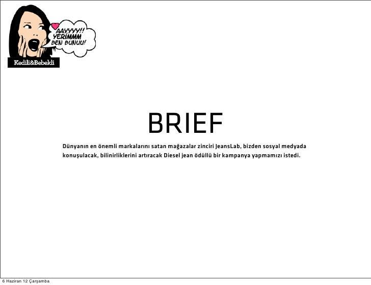 BRIEF                        Dünyanın en önemli markalarını satan mağazalar zinciri JeansLab, bizden sosyal medyada       ...
