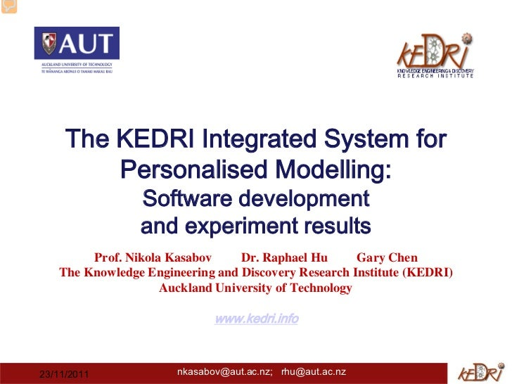The KEDRI Integrated System for         Personalised Modelling:                Software development                and exp...