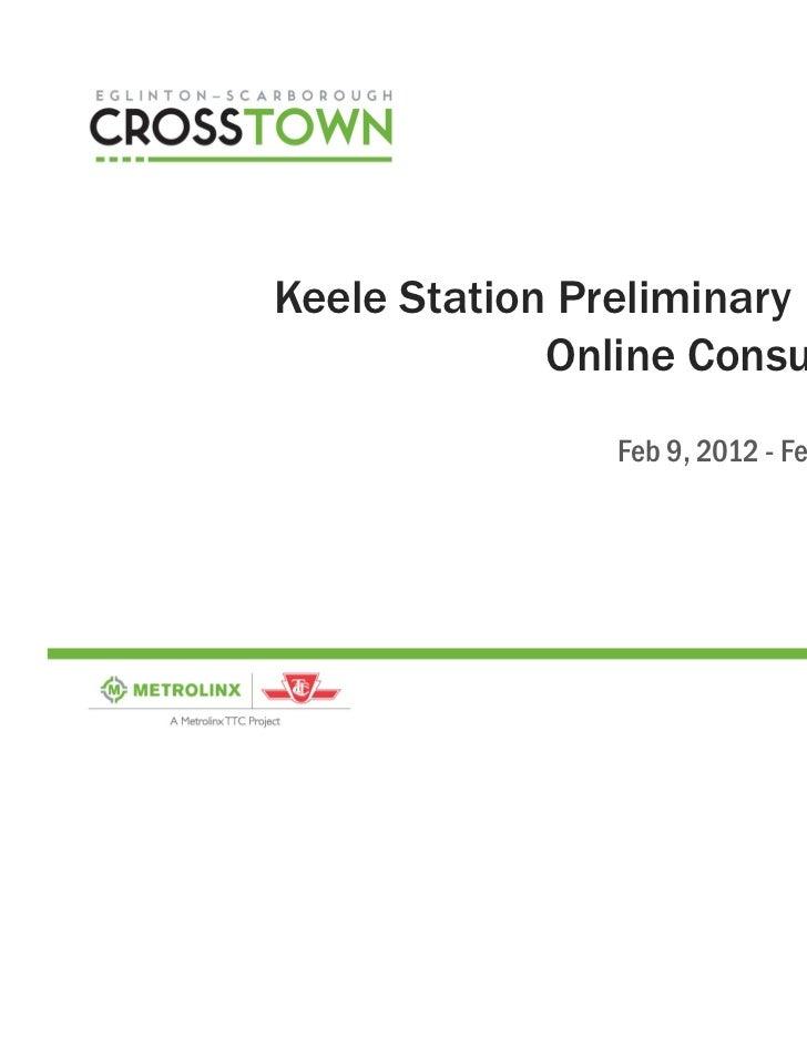 Keele Station Preliminary Design             Online Consultation                Feb 9, 2012 - Feb 23, 2012                ...