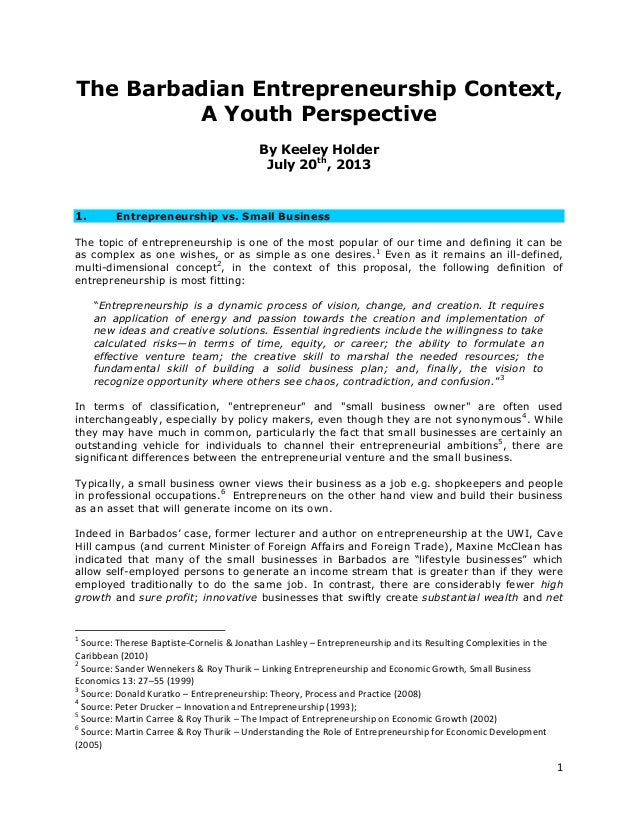 1 The Barbadian Entrepreneurship Context, A Youth Perspective By Keeley Holder July 20th , 2013 1. Entrepreneurship vs. Sm...