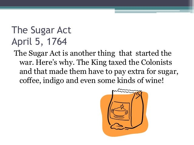 essay on the sugar act Learn about the stamp act of 1765, which was an ill-considered tax by the british  government on the american colonies and  what is the sugar act of 1764.