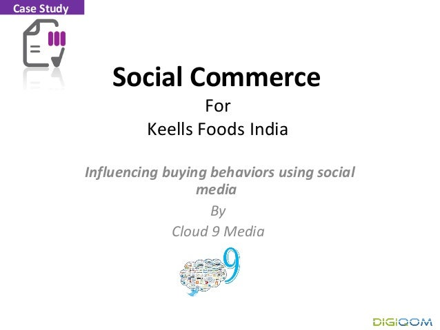 Social Commerce For Keells Foods India Influencing buying behaviors using social media By Cloud 9 Media Case Study