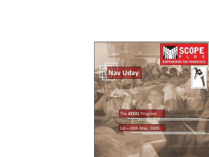 The  KEEEL  Program  Nav Uday 1st—18th May, 2009