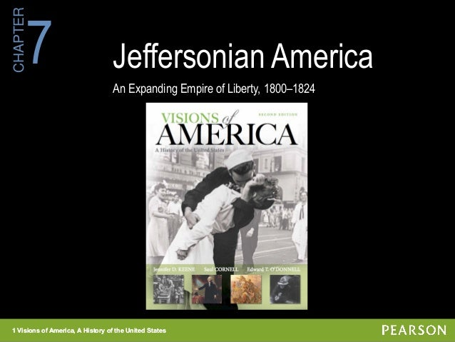 1 Visions of America, A History of the United States CHAPTER 1 Visions of America, A History of the United States Jefferso...