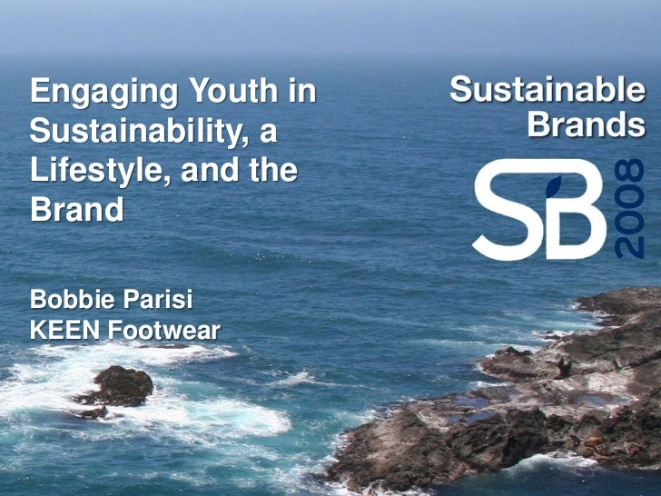 Engaging Youth in Sustainability, a Lifestyle, and the Brand  Bobbie Parisi KEEN Footwear