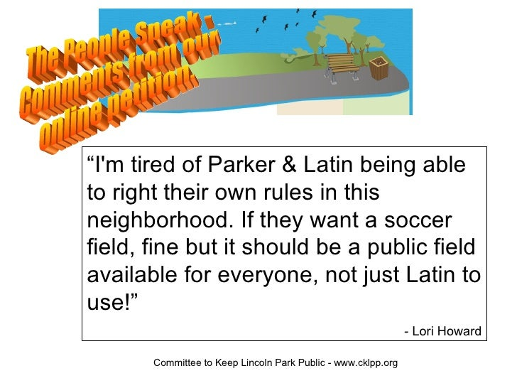 """The People Speak -  Comments from our online petition. """" I'm tired of Parker & Latin being able to right their own rules i..."""
