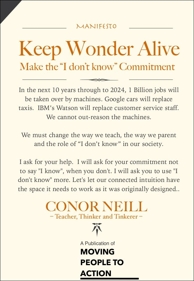 "MANIFESTO  Keep Wonder Alive Make the ""I don't know"" Commitment In the next 10 years through to 2024, 1 Billion jobs will ..."