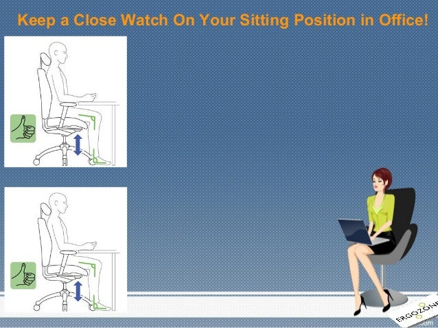 Keep a Close Watch On Your Sitting Position in Office!