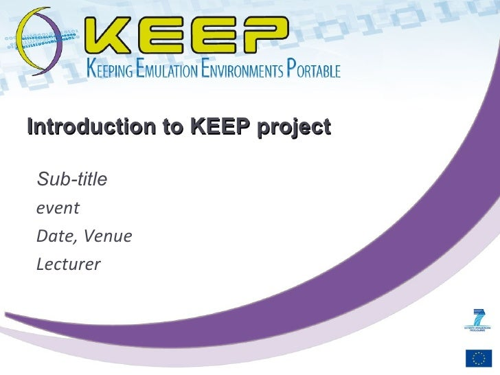 Sub-title event Date, Venue Lecturer Introduction to KEEP project