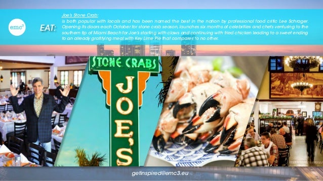 EAT: Joe's Stone Crab: is both popular with locals and has been named the best in the nation by professional food critic L...