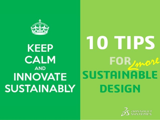 10 TIPS  FOR  SUSTAINABLE  DESIGN