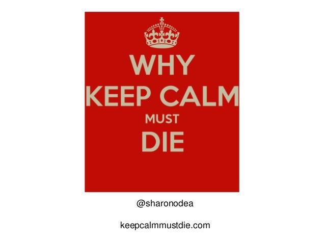 @sharonodea keepcalmmustdie.com