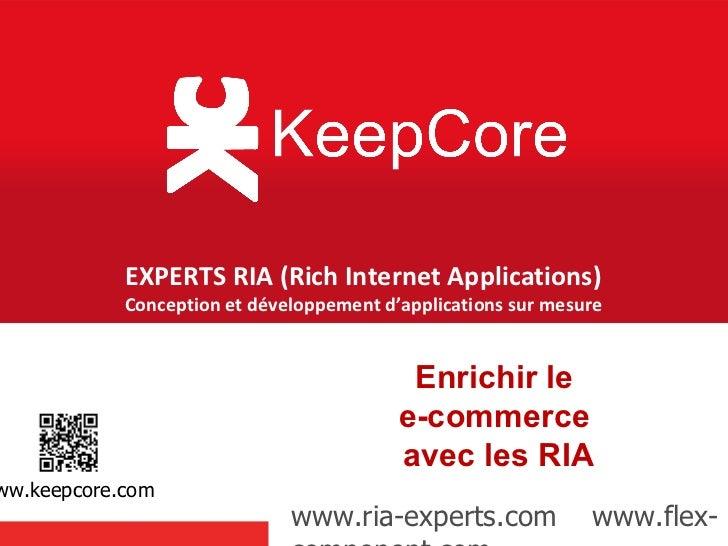 EXPERTS RIA (Rich Internet Applications)                   Conception et développement d'applications sur mesure          ...