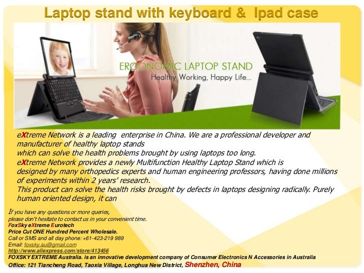 Laptop stand with keyboard & Ipad case   eXtreme Network is a leading enterprise in China. We are a professional developer...