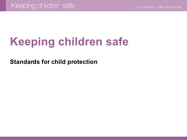 Keeping children safe Standards for child protection