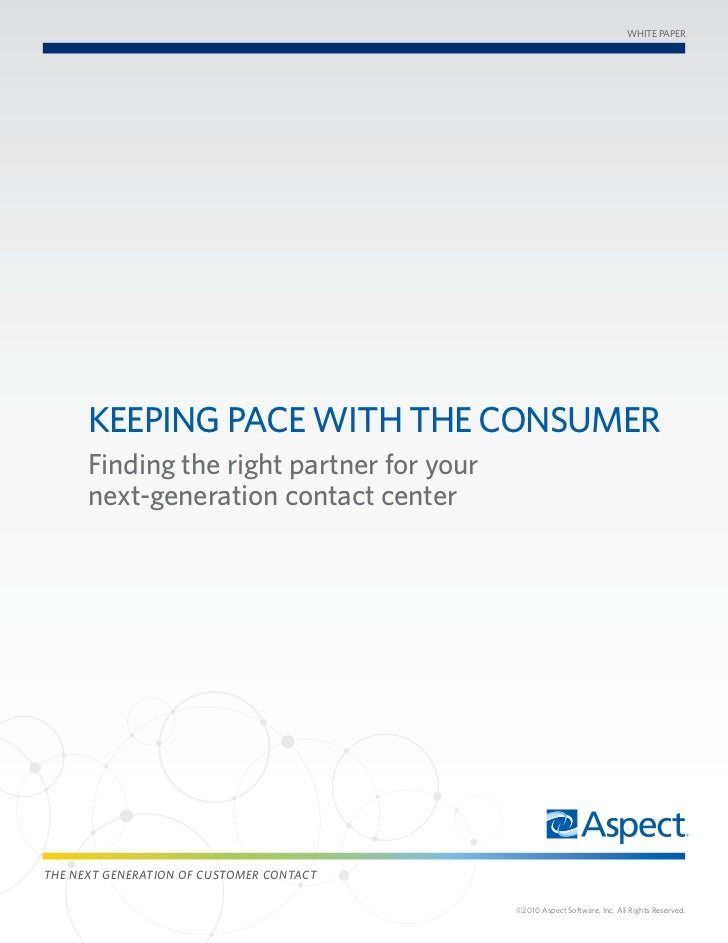 WHITE PAPER      KEEPIng PAcE WITH THE consumER      Finding the right partner for your      next-generation contact cente...