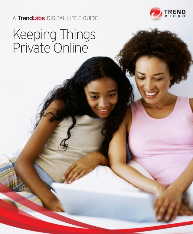 A DIGITAL LIFE E-GUIDE Keeping Things Private Online