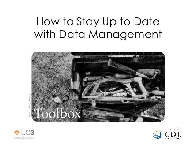 How to Stay Up to Date                               with Data ManagementFrom Flickr by dipster1                      ...