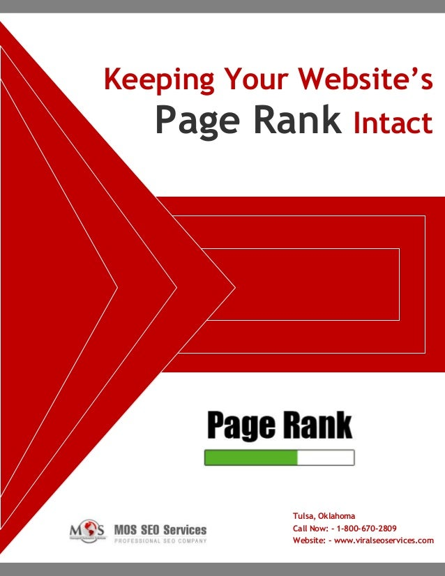 www.viralseoservices.com Keeping Your Website's Page Rank Intact Tulsa, Oklahoma Call Now: - 1-800-670-2809 Website: - www...