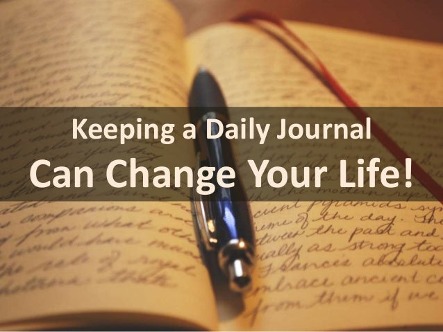 Keeping a Daily Journal  Can Change Your Life!