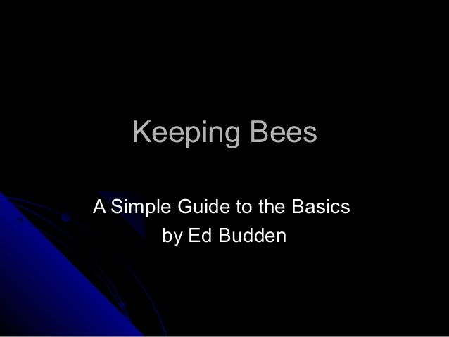 Keeping Bees A Simple Guide to the Basics by Ed Budden