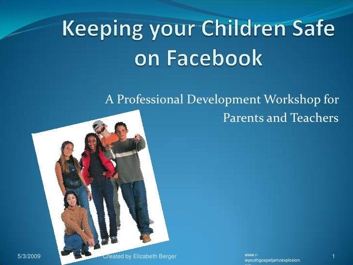A Professional Development Workshop for                                 Parents and Teachers                              ...