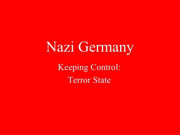 Nazi Germany Keeping Control: Terror State