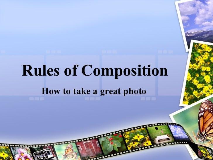 Rules of Composition  How to take a great photo
