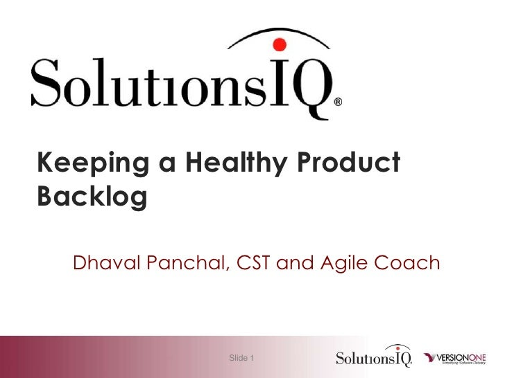 Keeping a Healthy Product Backlog<br />Dhaval Panchal, CST and Agile Coach<br />