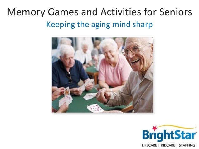 Memory Games and Activities for Seniors        Keeping the aging mind sharp