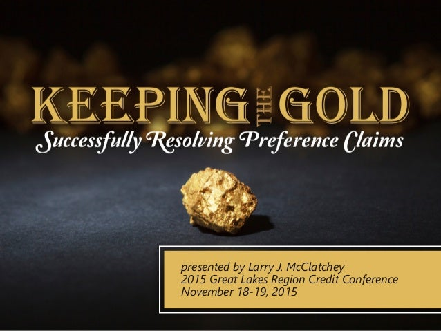 z presented by Larry J. McClatchey 2015 Great Lakes Region Credit Conference November 18-19, 2015
