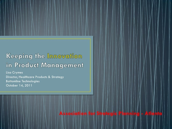 Lisa CrymesDirector, Healthcare Products & StrategyBottomline TechnologiesOctober 14, 2011                                ...