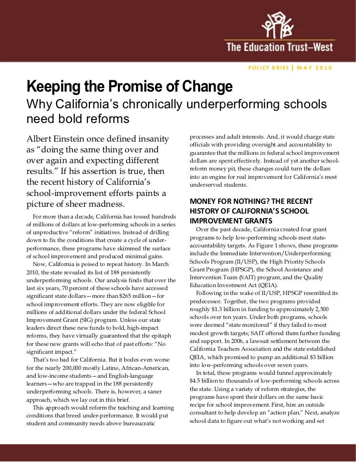 POL ICY BRIEF M A Y 2 0 1 0Keeping the Promise of ChangeWhy California's chronically underperforming schoolsneed bold ref...