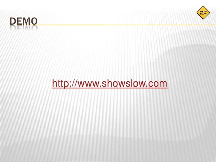 DEMO<br />http://www.showslow.com<br />