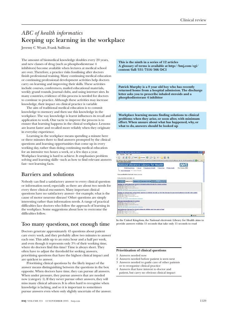 Clinical reviewABC of health informaticsKeeping up: learning in the workplaceJeremy C Wyatt, Frank SullivanThe amount of b...