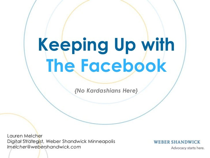 Keeping Up with              The Facebook                             {No Kardashians Here}Lauren MelcherDigital Strategis...
