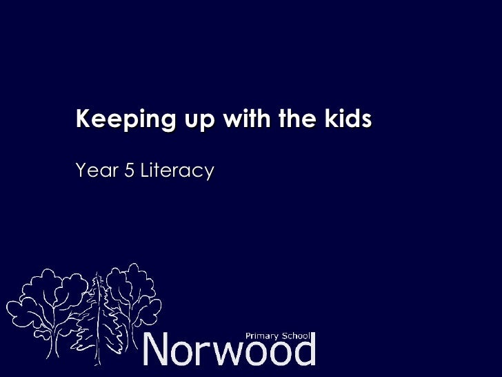 Keeping up with the kids Year 5 Literacy